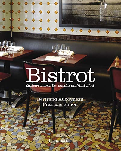 Bistrot (French Edition): Bertrand Auboyneau, Fran�ois Simon