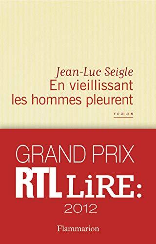 9782081257610: En vieillissant les hommes pleurent (French Edition)