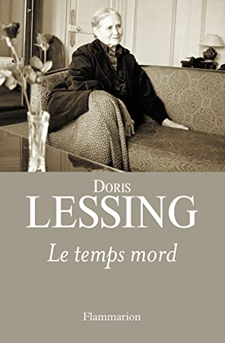 Le temps mord (French Edition) (9782081257757) by Philippe Giraudon (Traduction) Doris Lessing