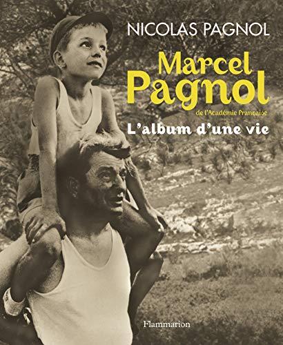 9782081258082: Marcel Pagnol de l'Académie française : L'album d'une vie