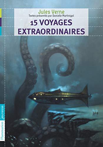 15 voyages extraordinaires de Jules Verne anthologie