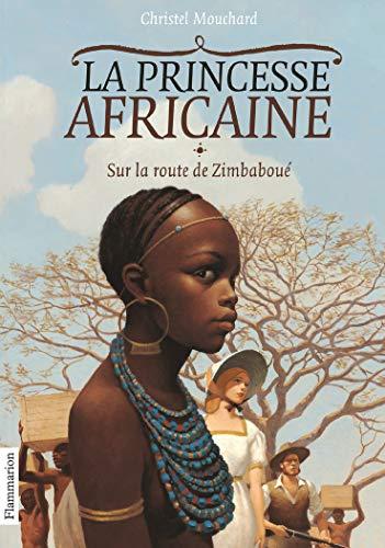 9782081258617: La Princesse africaine, Tome 1 : Sur la route de Zimbaboué