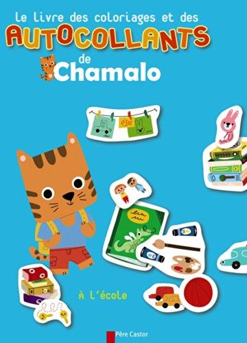 9782081258686: Le livre des coloriages et des autocollants de Chamalo : A l'école