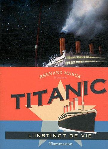 9782081258754: Titanic : L'instinct de vie