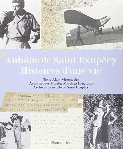 Antoine de Saint Exupéry, histoires d'une vie: Alain Vircondelet, Martine ...