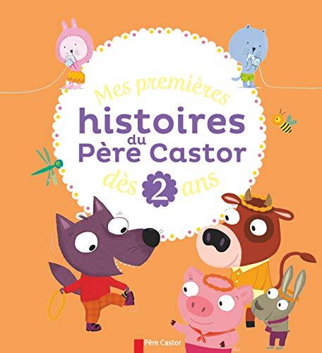 9782081263833: Mes premières histoires du Père Castor, dès 2 ans
