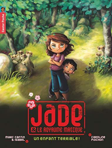 9782081264137: Jade & le royaume magique, Tome 4 : Un enfant terrible !