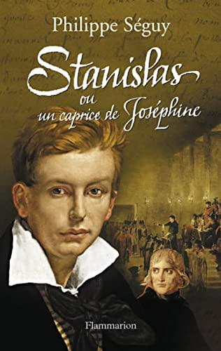 Stanislas ou un caprice de Joséphine: Philippe Séguy