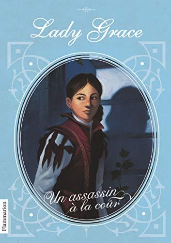 Lady Grace, Tome 1 : Un assassin: Finney, Patricia