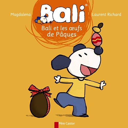 9782081265479: Bali, Tome 15 : Bali et les oeufs de Pâques (Père castor)