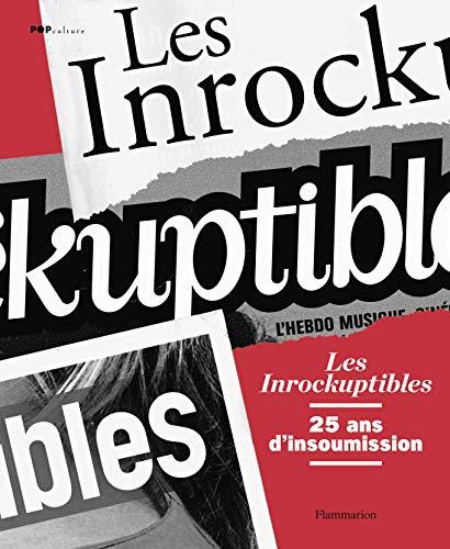 9782081266315: Les Inrockuptibles : 25 ans d'insoumission