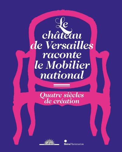 Le chateau de Versailles raconte le Mobilier national (French Edition): Skira