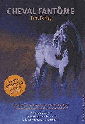 9782081269347: Cheval fantôme, Tome 1 à 3 : L'étalon sauvage - Un mustang dans la nuit - Une jument dans les flammes