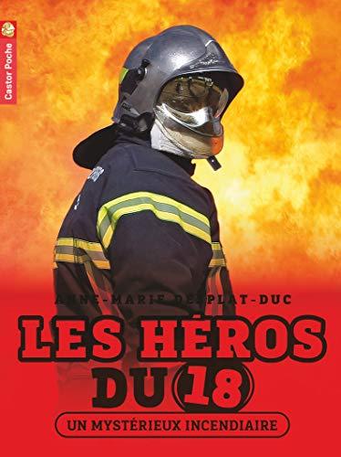 9782081270015: les heros du 18 t.1 ; un mystérieux incendiaire
