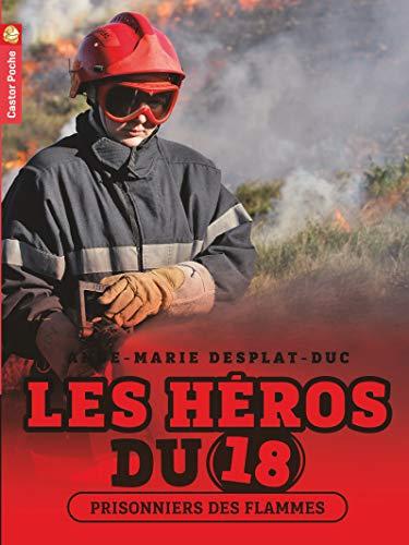 9782081270022: les heros du 18 t.2 ; prisonniers des flammes