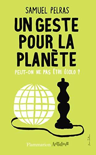 9782081270732: un geste pour la planète ; peut-on ne pas être écolo ?