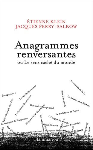 9782081272217: Anagrammes renversantes ou Le sens cache du monde (French Edition)