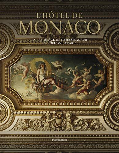 l'hôtel de Monaco ; l'ambassade de Pologne à Paris (rl): Emmanuel Ducamp