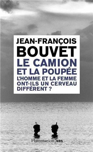 Le camion et la poupà e : Jean-François Bouvet