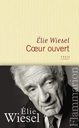 coeur ouvert: Wiesel Elie
