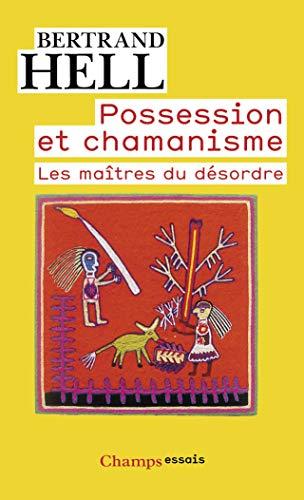 Possession et chamanisme : Les maîtres du désordre Hell, Bertrand