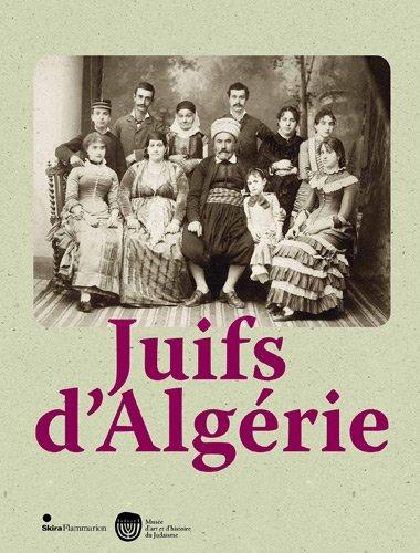 9782081282483: Juifs d'Algérie : Exposition au Musée d'art et d'histoire du Judaïsme, du 28 septembre 2012 au 27 janvier 2013