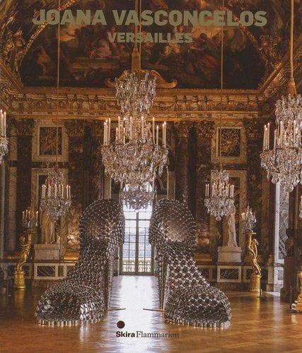 Joana Vasconcelos: Versailles: Vasconcelos, Joana (installations);