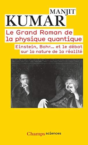 9782081282766: Le grand roman de la physique quantique : Einstein, Bohr... et le débat sur la nature de la réalité