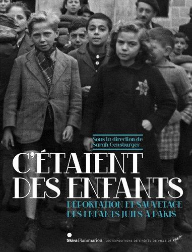 9782081283206: C'étaient des enfants : Déportation et sauvetage des enfants juifs à Paris