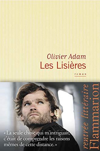 les lisieres: Olivier Adam