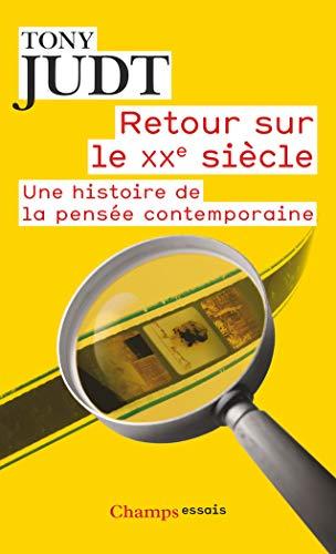 9782081284470: Retour sur le XXe siècle : Une histoire de la pensée contemporaine