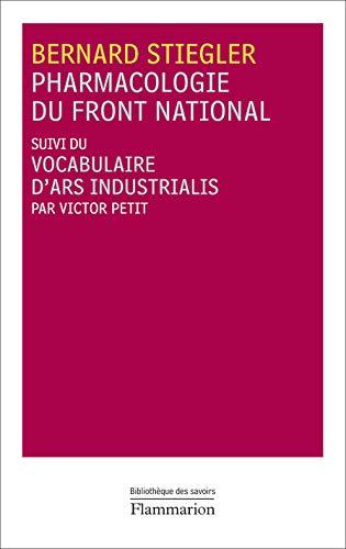 Pharmacologie du Front national : Suivi du Vocabulaire d'Ars Industrialis: Bernard Stiegler, ...
