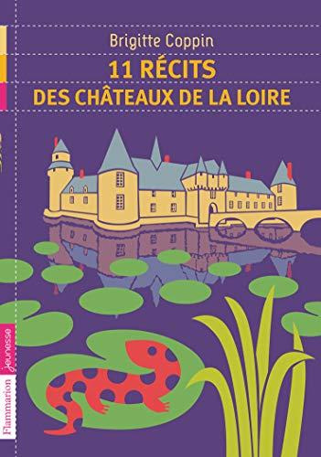 9782081284784: 11 récits des châteaux de la Loire