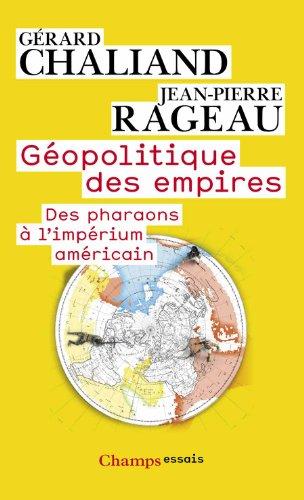 9782081285002: G�opolitique des empires : Des pharaons � l'imp�rium am�ricain
