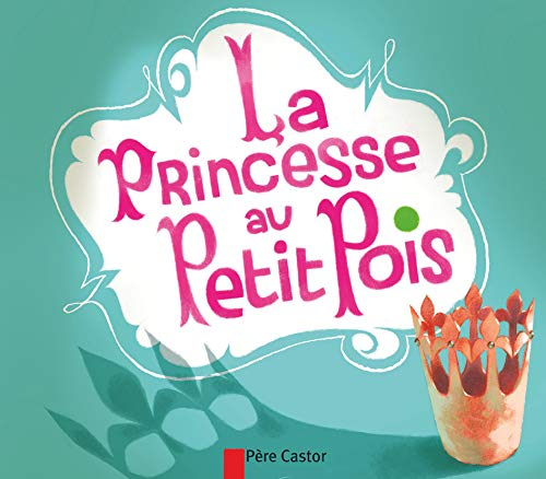 9782081285149: Les Mini Classiques Du Pere Castor: LA Princesse Au Petit Pois (French Edition)
