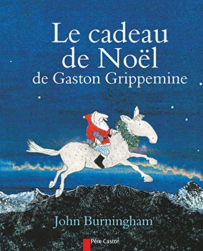 9782081285354: Les P'tits Albums Du Pere Castor: Le Cadeau De Noel De Gaston Grippemine (French Edition)