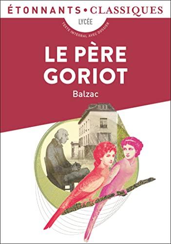 9782081285873: Le Pere Goriot (GF Etonnants classiques)