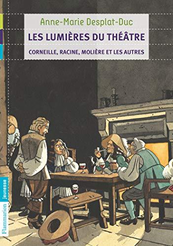9782081286221: Les lumi�res du th��tre : Corneille, Racine, Moli�re et les autres