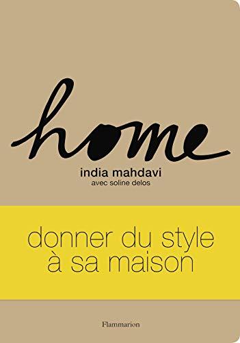 Home: India Mahdavi, Soline Delos