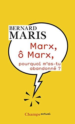 9782081286399: Marx, o Marx, pourquoi m'as-tu abandonne ? (French Edition)