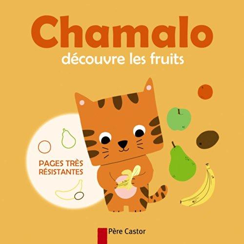 9782081286825: Chamalo d�couvre les fruits