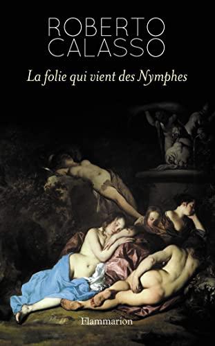 La folie qui vient des Nymphes: Roberto Calasso