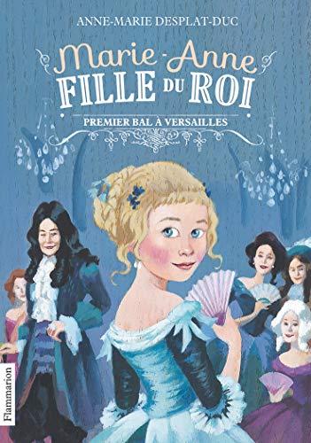 9782081288287: Marie-Anne fille du roi, Tome 1 : Premier bal à Versaille