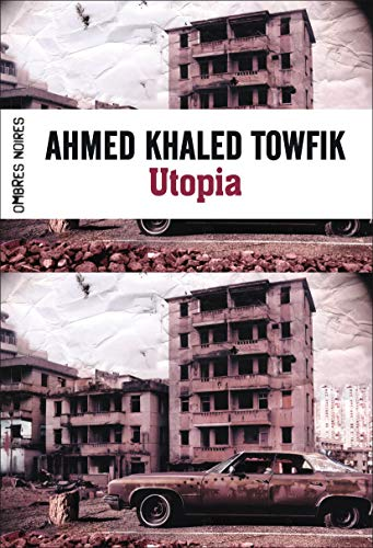 Utopia: Ahmed Khaled Towfik