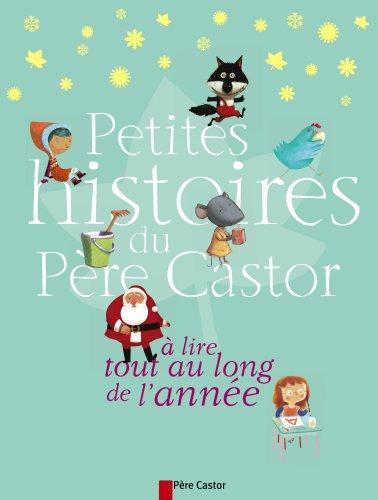9782081288775: Petites histoires du Père Castor à lire tout au long de l'année