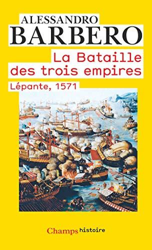 9782081289628: La bataille des trois empires : Lépante, 1571 (Champs Histoire)