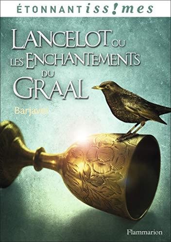 Lancelot ou les Enchantements du graal: Barjavel, René