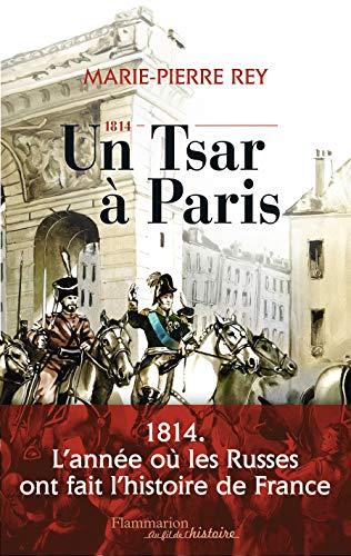 1814, un Tsar a Paris: Marie Pierre Rey