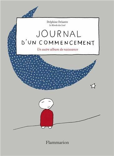 9782081290525: Journal d'un commencement : Un autre album de naissance