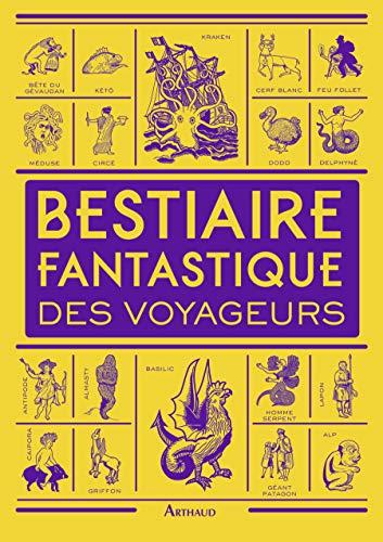 Bestiaire fantastique des voyageurs: Dominique Lanni